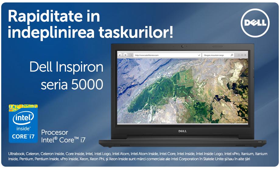 Rapiditate in indeplinirea taskurilor! Dell Inspiron seria 5000
